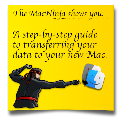 A step-by-step guide to transferring your data to your new Mac.